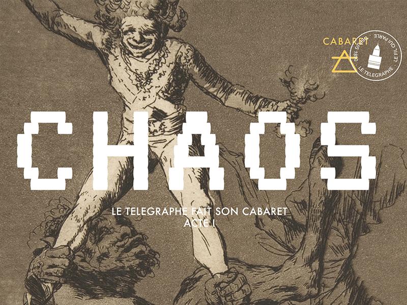 Le Telegraphe fait son cabaret - CHAOS Acte I